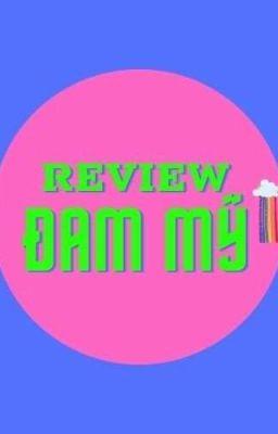 Review đam mỹ ( update )