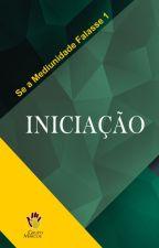 Iniciação - Se a Mediunidade Falasse 1 by GrupoMarcos1
