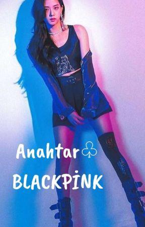 *ANAHTAR* BLACKPİNK (TAMAMLANDI) by Yoongi9395
