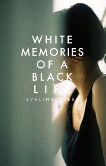 White Memories of A Black Life ✓