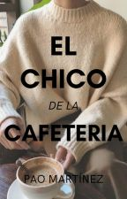 El chico de la Cafeteria by paoreadbook