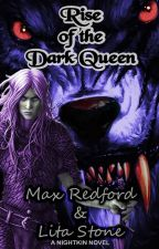 Rise Of The Dark Queen👹 (Nightkin Book 1) 👺 by Max_Redford