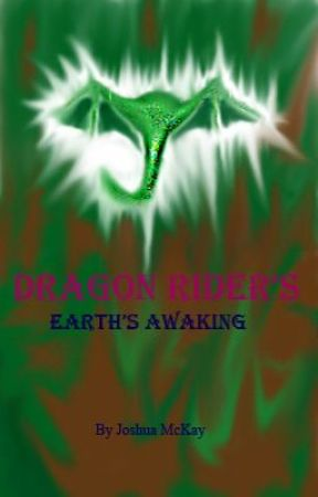 Dragon Rider's Earth's Awaking (BK 1)   (On Hold) by mop_hop