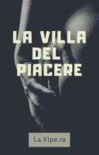 La villa del piacere by LaVipera