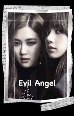 Đọc truyện [ Chaelice ] Evil Angel