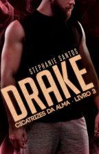 Drake [ Livro 3 ] by StephanieSantos026