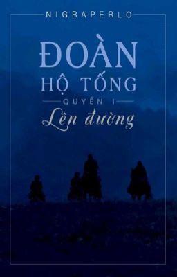 Đọc truyện [Fanifiction 12 chòm sao] Đoàn Hộ Tống - Lên Đường. ( Quyển 1)