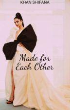 Made For Each Other [ Completed ] by _itz_shifana