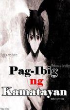Pag-Ibig ng Kamatayan by liflovesyou