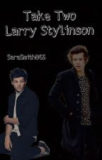 Take Two - Larry Stylinson [Sequel to Emotionless] by Coolstormy4