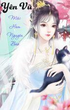 Yên Vũ - Mặc Hàm Nguyên Bảo *Re-up* edit full by Anh_Hue_ha99