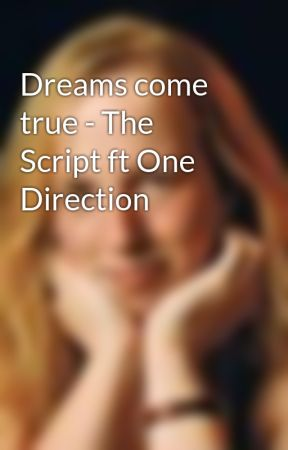 Dreams come true - The Script ft One Direction by SamDonoghue4