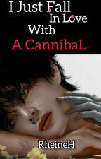 I FALL IN LOVE WITH A CANIBAL [Vhope♡] by RheineH