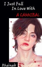 I FALL IN LOVE WITH A CANNIBAL [Vhope♡] by RheineH