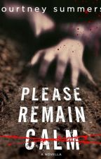 Please Remain Calm -Courtney Summers by ols_niki