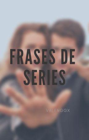 Frases De Series Español Vis A Vis Wattpad