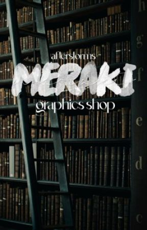 meraki ✧ graphic shop by AfterStorms