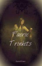 Faerie Trinkets by inkwellheart