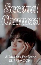 Second Chances // Taekook ✔ by supermochii