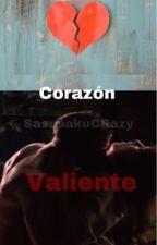 Corazón Valiente by SasusakuCRazy