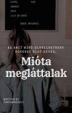 Mióta megláttalak /Befejezett/ by nralikeslions