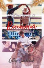 Aprendendo a Recomeçar ✓ by LeticiaMedeiiros3