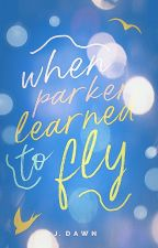 When Parker Learned to Fly by an_aimless_writer