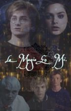 La magia en mi (harry potter) by E_GAPOTTER