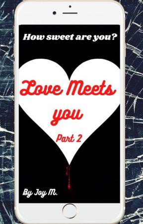 Love Meets You (part 2) by joy4no1
