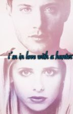 I'm In Love With A Hunter ~ Dean Winchester x Buffy summers  by punk_rocker_fandoms