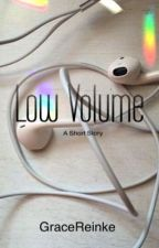 Low Volume by GraceReinke