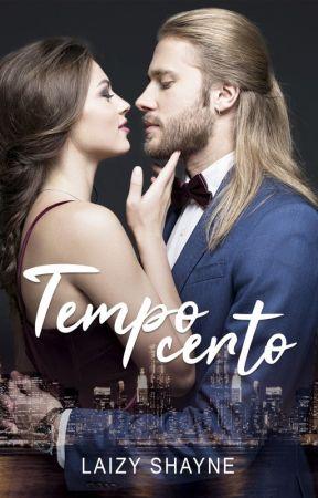 Tempo certo by LaizyShayne