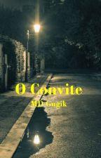 O convite by MGk008