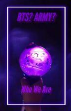 BTS? ARMY?『Who we are』 by chim_komorebi