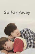 So Far Away by judythemememo
