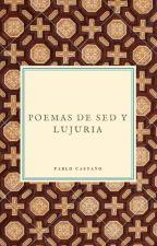 Poemas de sed y lujuria by PabloCastano38