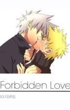 ~Forbidden Love~ |Kakanaru by Jack_Hyuga