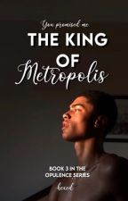 The King of Metropolis  by -hexed