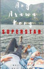 Ang Asawa Kong Superstar by Epic_Fandom
