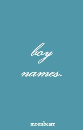 boy names. by moonbearr