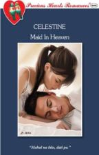 Maid in Heaven (Published under PHR/Unedited Version)  by celestinephr