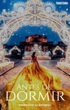 ANTES DE DORMIR by eus2escrever