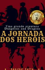 A JORNADA DOS HERÓIS - Uma grande aventura Dungeons and Dragons by sancotta