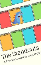 The Standouts - A Critique Contest by PAULAPDX by paulapdx