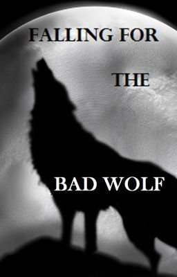 Falling for the Bad Wolf