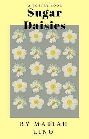 Sugar Daisies: a Poetry Book ? by MariahLino