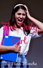 The Only Girl by Ninab243
