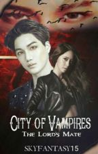 City Of Vampires: The Lord's Mate by SkyFantasy15