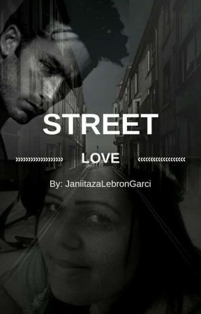Street Love ❤💋( Amor de calle)💲🚬🔥💦 by JaniitazaLebronGarci