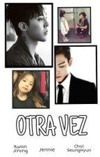 OTRA VEZ   «Gtop→Adaptación»  by Sharitochoi